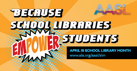 CELEBRATE SCHOOL LIBRARY MONTH!